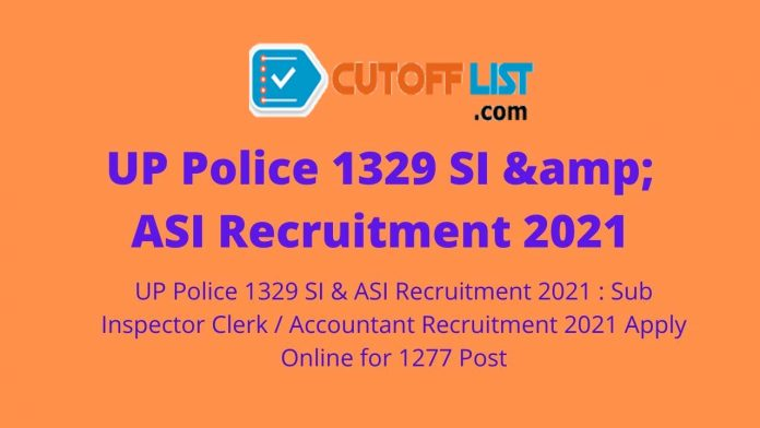 UP Police 1329 SI & ASI Recruitment 2021